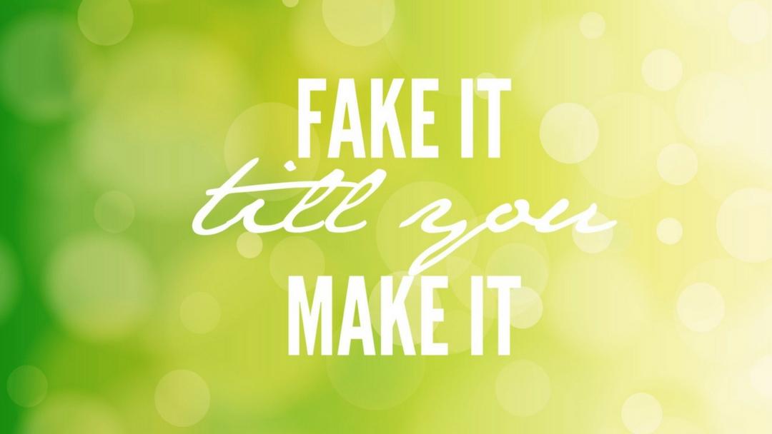 Fake it till you make it - Nutze eine klare Vision für dein Business