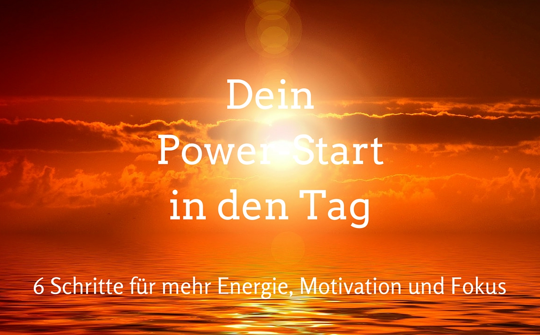 Dein morgendliches Power-Ritual - so hast du mehr Energie, Motivation und Fokus