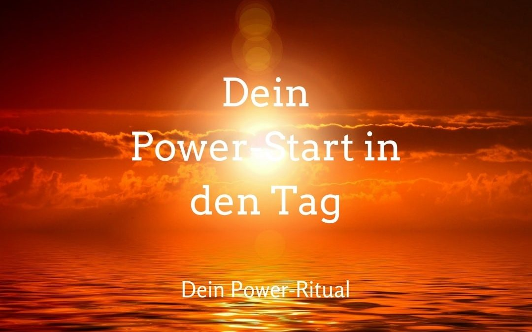 Dein Power-Start in den Tag – Teil 2